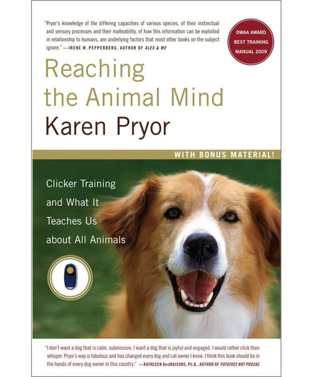 Reaching the Animal Mind: Clicker Training and What It Teaches Us About All Animals   Dog Training Books You Can Give This Christmas